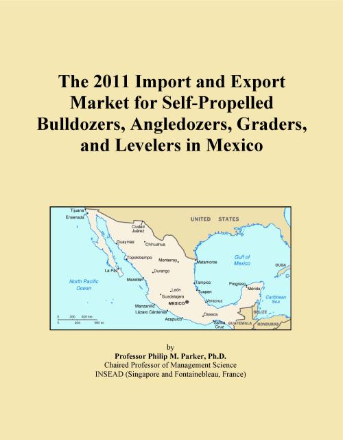 The 2011 Import and Export Market for Self-Propelled Bulldozers, Angledozers, Graders, and Levelers in Mexico - Product Image