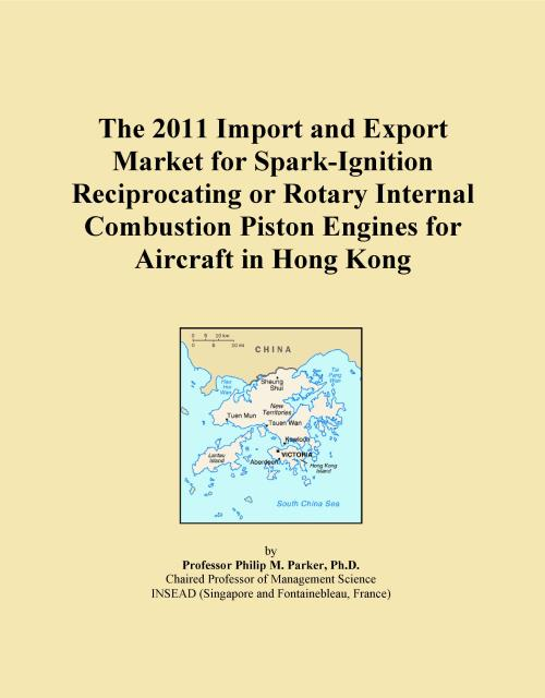 The 2011 Import and Export Market for Spark-Ignition Reciprocating or Rotary Internal Combustion Piston Engines for Aircraft in Hong Kong - Product Image