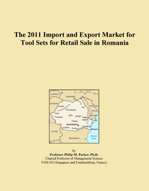 The 2011 Import and Export Market for Tool Sets for Retail Sale in Romania - Product Image