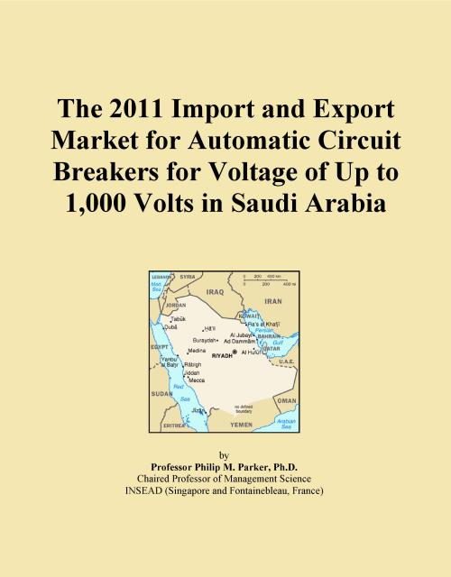 The 2011 Import and Export Market for Automatic Circuit Breakers for Voltage of Up to 1,000 Volts in Saudi Arabia - Product Image