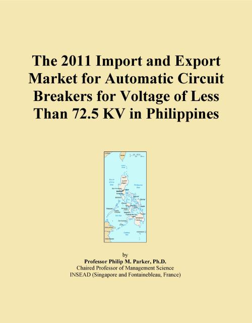 The 2011 Import and Export Market for Automatic Circuit Breakers for Voltage of Less Than 72.5 KV in Philippines - Product Image