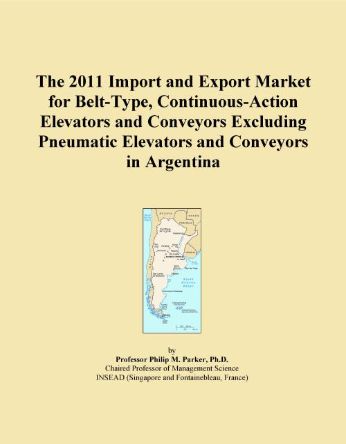 The 2011 Import and Export Market for Belt-Type, Continuous-Action Elevators and Conveyors Excluding Pneumatic Elevators and Conveyors in Argentina - Product Image