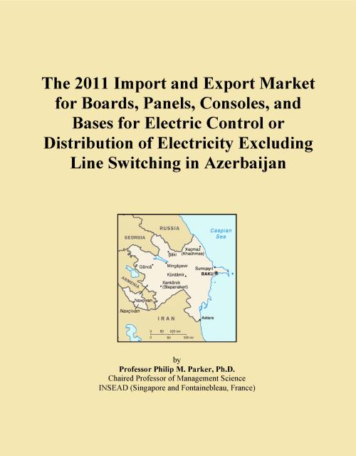 The 2011 Import and Export Market for Boards, Panels, Consoles, and Bases for Electric Control or Distribution of Electricity Excluding Line Switching in Azerbaijan - Product Image