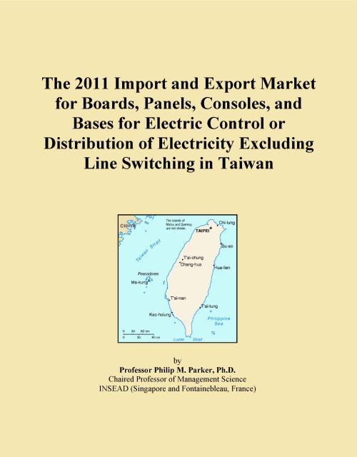 The 2011 Import and Export Market for Boards, Panels, Consoles, and Bases for Electric Control or Distribution of Electricity Excluding Line Switching in Taiwan - Product Image