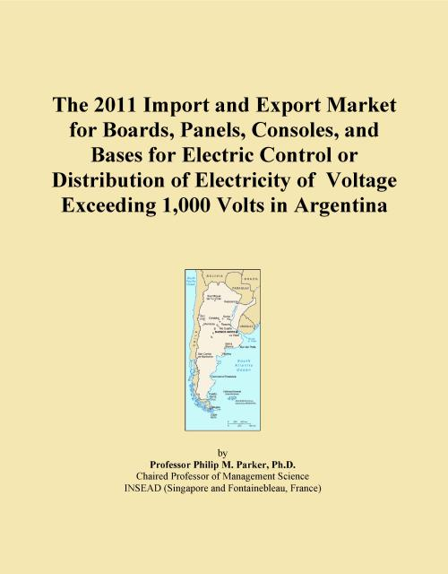 The 2011 Import and Export Market for Boards, Panels, Consoles, and Bases for Electric Control or Distribution of Electricity of Voltage Exceeding 1,000 Volts in Argentina - Product Image