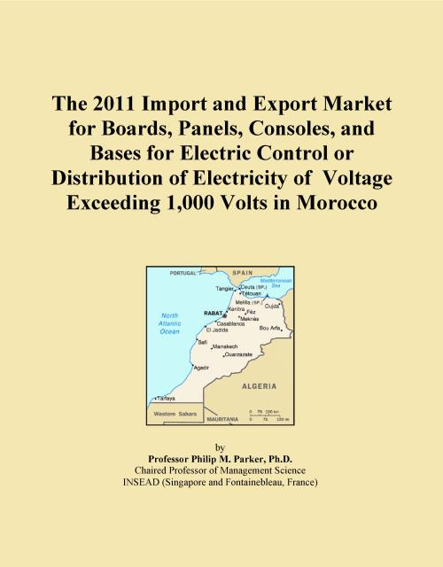 The 2011 Import and Export Market for Boards, Panels, Consoles, and Bases for Electric Control or Distribution of Electricity of Voltage Exceeding 1,000 Volts in Morocco - Product Image