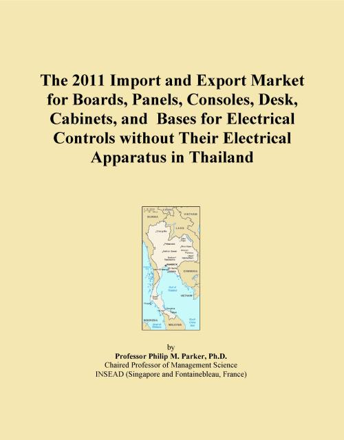 The 2011 Import and Export Market for Boards, Panels, Consoles, Desk, Cabinets, and Bases for Electrical Controls without Their Electrical Apparatus in Thailand - Product Image