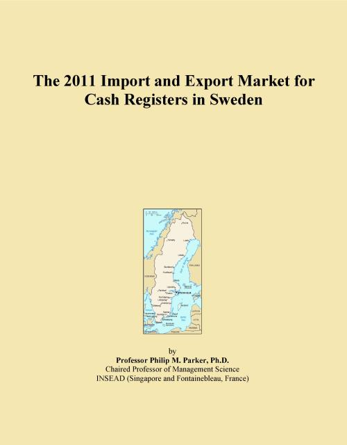 The 2011 Import and Export Market for Cash Registers in Sweden - Product Image