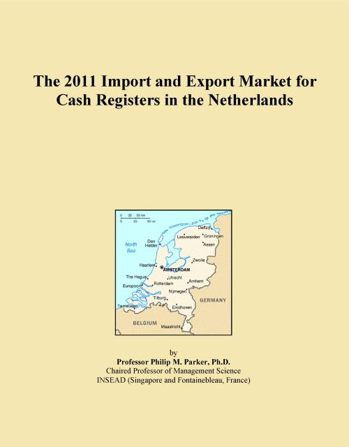 The 2011 Import and Export Market for Cash Registers in the Netherlands - Product Image