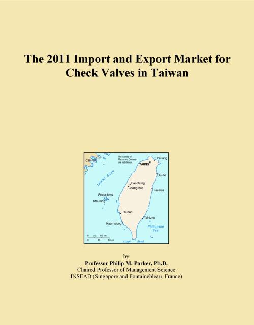 The 2011 Import and Export Market for Check Valves in Taiwan - Product Image
