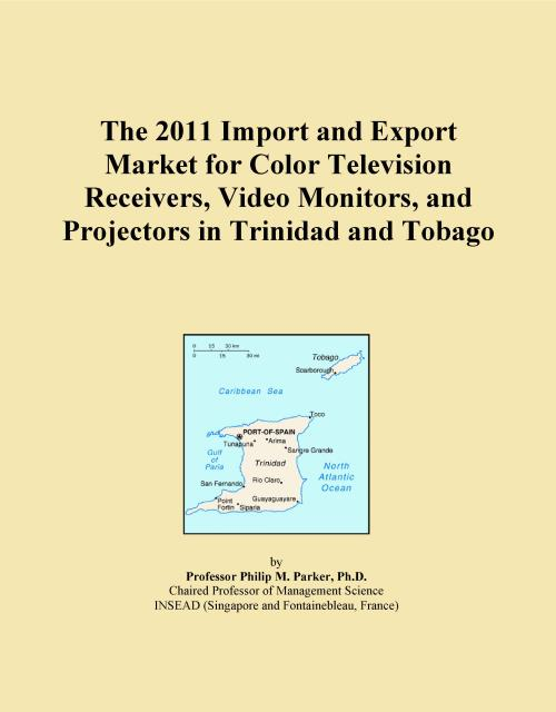 The 2011 Import and Export Market for Color Television Receivers, Video Monitors, and Projectors in Trinidad and Tobago - Product Image