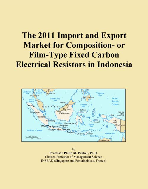 The 2011 Import and Export Market for Composition- or Film-Type Fixed Carbon Electrical Resistors in Indonesia - Product Image