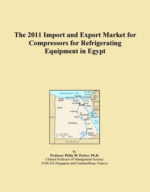 The 2011 Import and Export Market for Compressors for Refrigerating Equipment in Egypt - Product Image