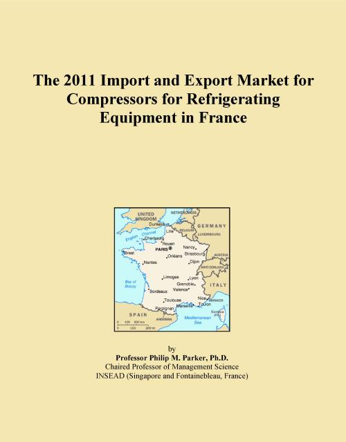The 2011 Import and Export Market for Compressors for Refrigerating Equipment in France - Product Image