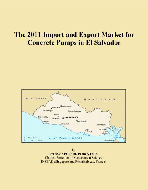 The 2011 Import and Export Market for Concrete Pumps in El Salvador - Product Image
