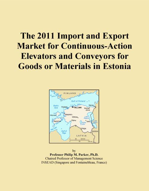 The 2011 Import and Export Market for Continuous-Action Elevators and Conveyors for Goods or Materials in Estonia - Product Image