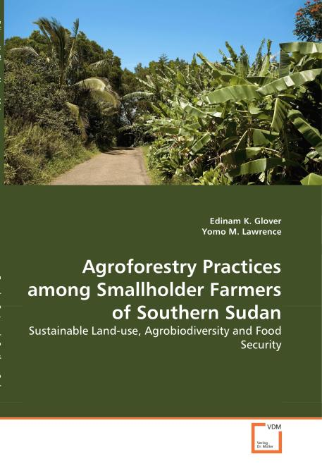 Agroforestry Practices among Smallholder Farmers of Southern Sudan. Edition No. 1 - Product Image