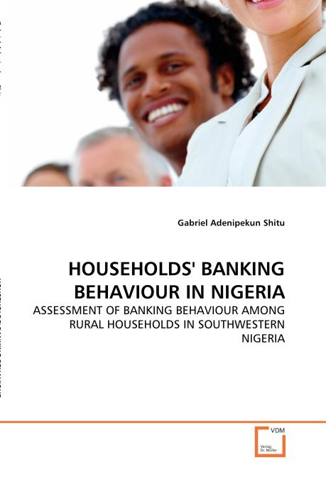 HOUSEHOLDS' BANKING BEHAVIOUR IN NIGERIA. Edition No. 1 - Product Image