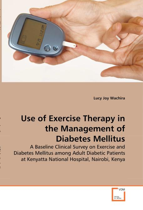 Use of Exercise Therapy in the Management of Diabetes Mellitus. Edition No. 1 - Product Image