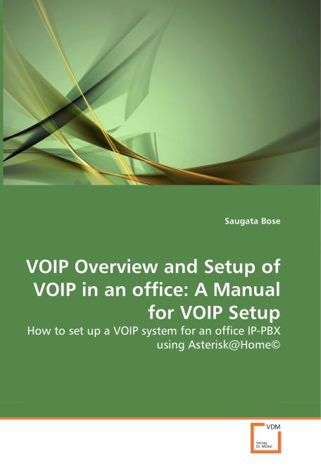 VOIP Overview and Setup of VOIP in an office: A Manual for VOIP Setup. Edition No. 1 - Product Image