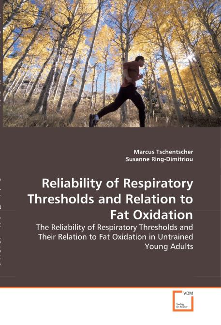 Reliability of Respiratory Thresholds and Relation to Fat Oxidation. Edition No. 1 - Product Image