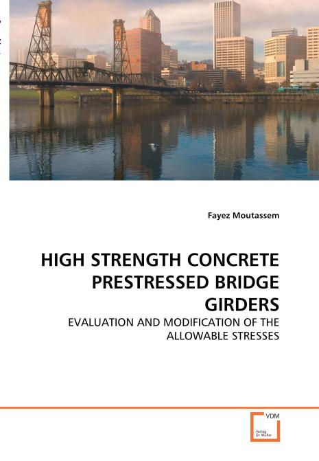 HIGH STRENGTH CONCRETE PRESTRESSED BRIDGE GIRDERS. Edition No. 1 - Product Image