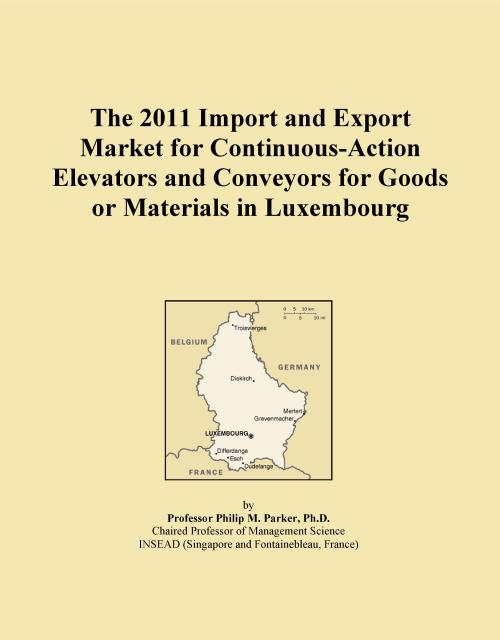 The 2011 Import and Export Market for Continuous-Action Elevators and Conveyors for Goods or Materials in Luxembourg - Product Image