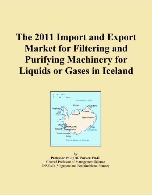 The 2011 Import and Export Market for Filtering and Purifying Machinery for Liquids or Gases in Iceland - Product Image