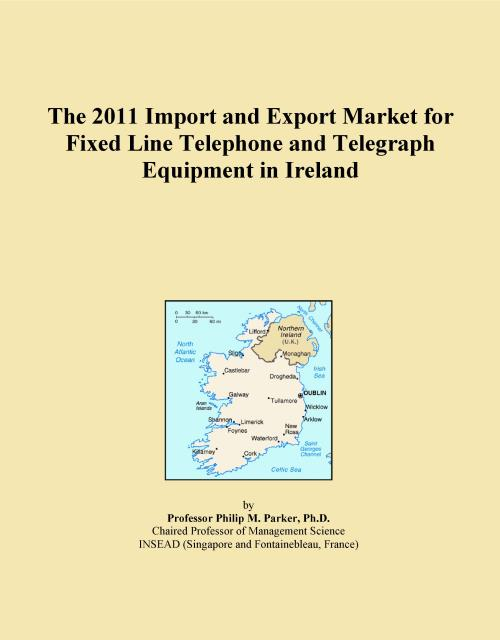 The 2011 Import and Export Market for Fixed Line Telephone and Telegraph Equipment in Ireland - Product Image