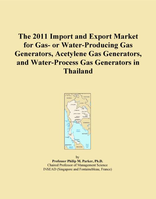 The 2011 Import and Export Market for Gas- or Water-Producing Gas Generators, Acetylene Gas Generators, and Water-Process Gas Generators in Thailand - Product Image