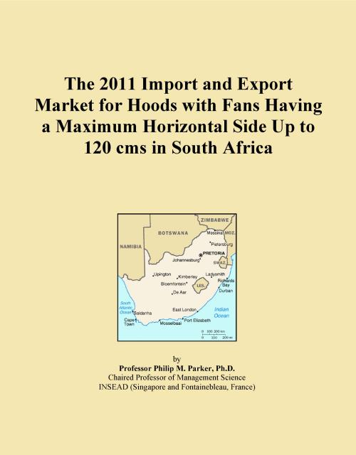The 2011 Import and Export Market for Hoods with Fans Having a Maximum Horizontal Side Up to 120 cms in South Africa - Product Image