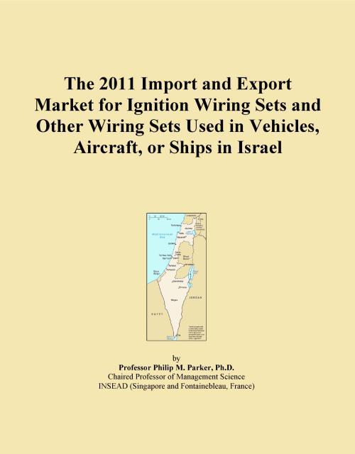 The 2011 Import and Export Market for Ignition Wiring Sets and Other Wiring Sets Used in Vehicles, Aircraft, or Ships in Israel - Product Image