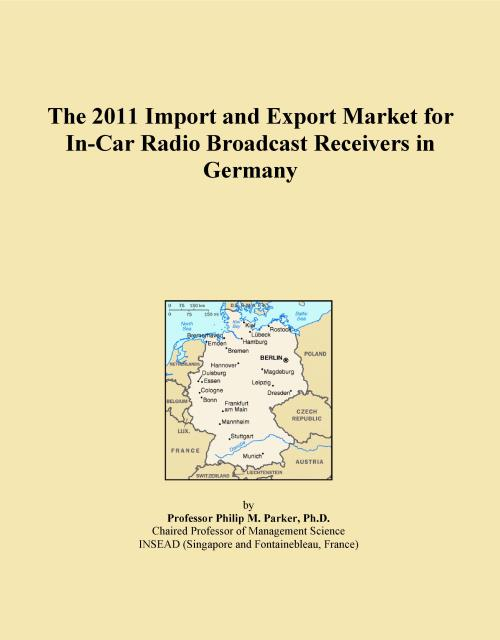 The 2011 Import and Export Market for In-Car Radio Broadcast Receivers in Germany - Product Image