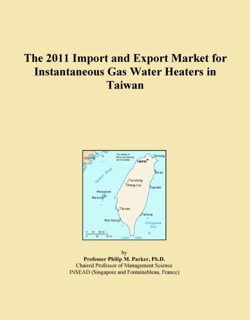 The 2011 Import and Export Market for Instantaneous Gas Water Heaters in Taiwan - Product Image