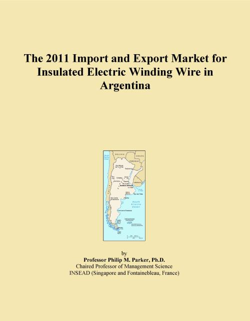 The 2011 Import and Export Market for Insulated Electric Winding Wire in Argentina - Product Image