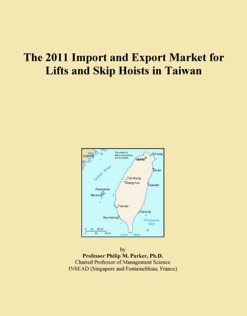 The 2011 Import and Export Market for Lifts and Skip Hoists in Taiwan - Product Image