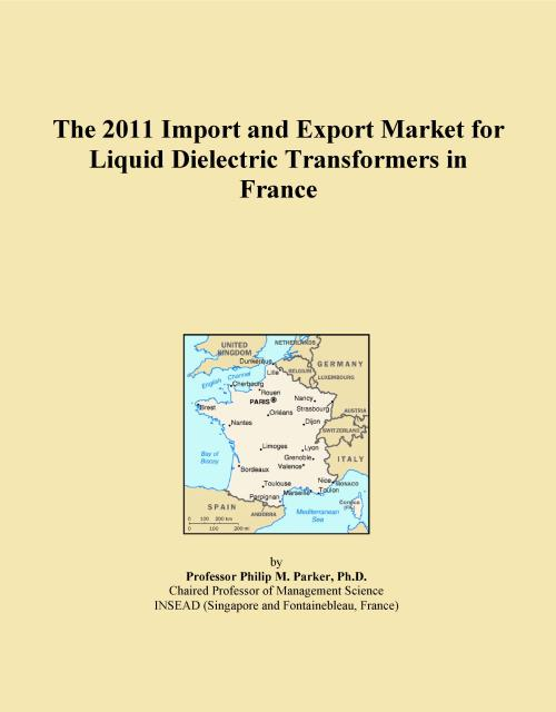 The 2011 Import and Export Market for Liquid Dielectric Transformers in France - Product Image