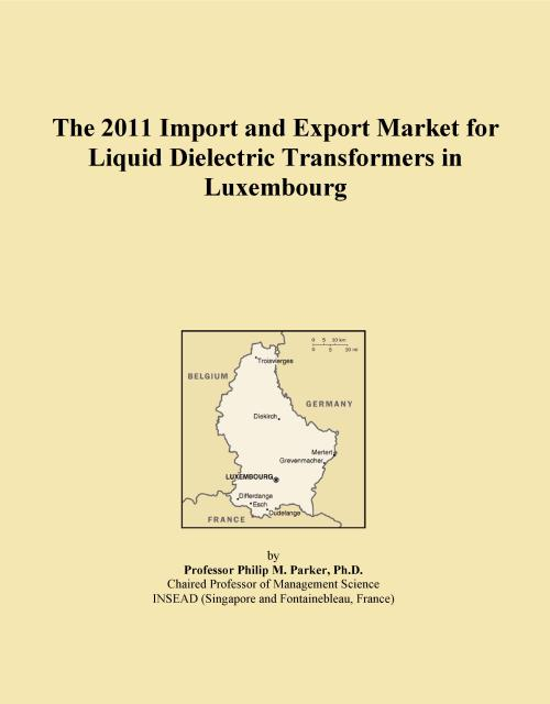 The 2011 Import and Export Market for Liquid Dielectric Transformers in Luxembourg - Product Image