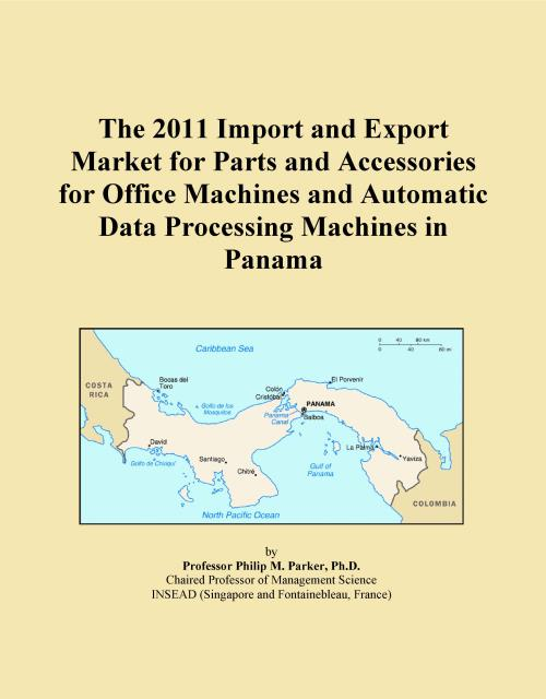 The 2011 Import and Export Market for Parts and Accessories for Office Machines and Automatic Data Processing Machines in Panama - Product Image