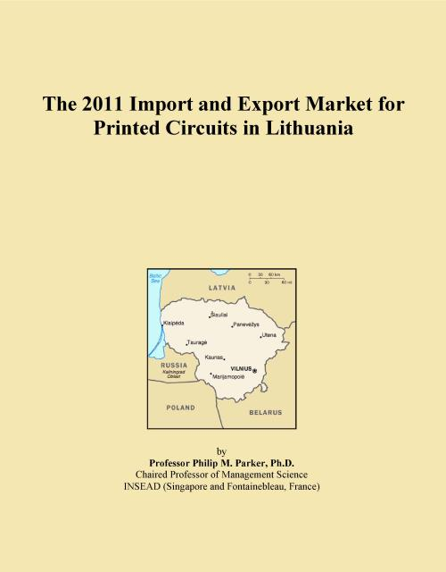The 2011 Import and Export Market for Printed Circuits in Lithuania - Product Image
