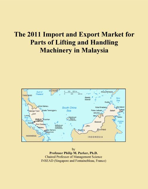 The 2011 Import and Export Market for Parts of Lifting and Handling Machinery in Malaysia - Product Image