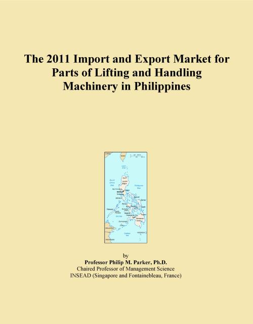 The 2011 Import and Export Market for Parts of Lifting and Handling Machinery in Philippines - Product Image