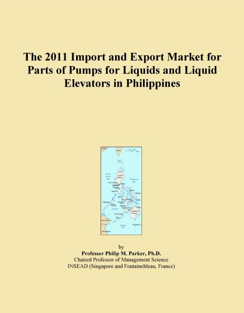 The 2011 Import and Export Market for Parts of Pumps for Liquids and Liquid Elevators in Philippines - Product Image