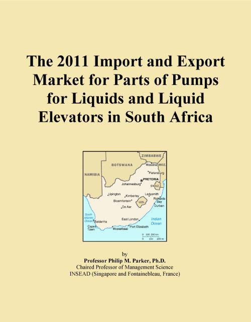 The 2011 Import and Export Market for Parts of Pumps for Liquids and Liquid Elevators in South Africa - Product Image