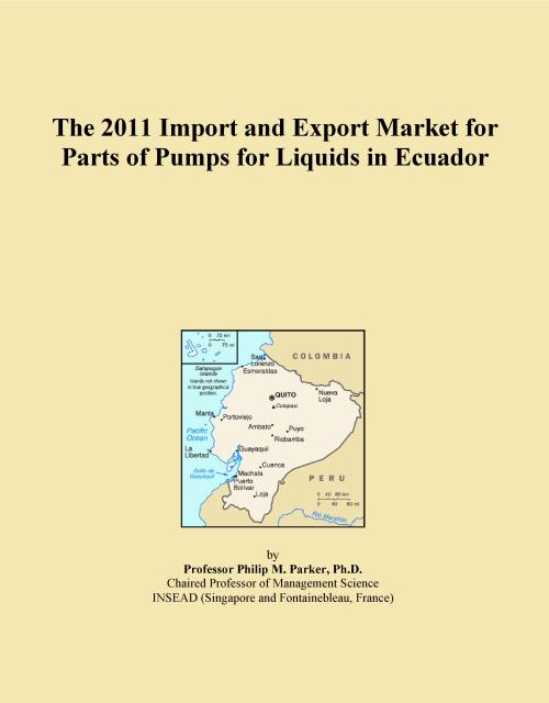 The 2011 Import and Export Market for Parts of Pumps for Liquids in Ecuador - Product Image