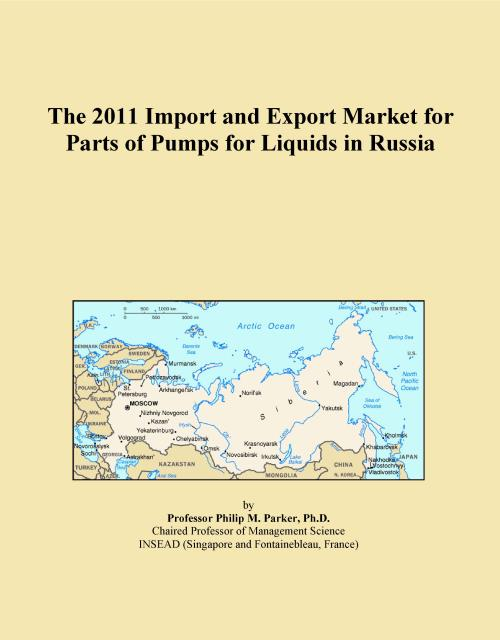 The 2011 Import and Export Market for Parts of Pumps for Liquids in Russia - Product Image