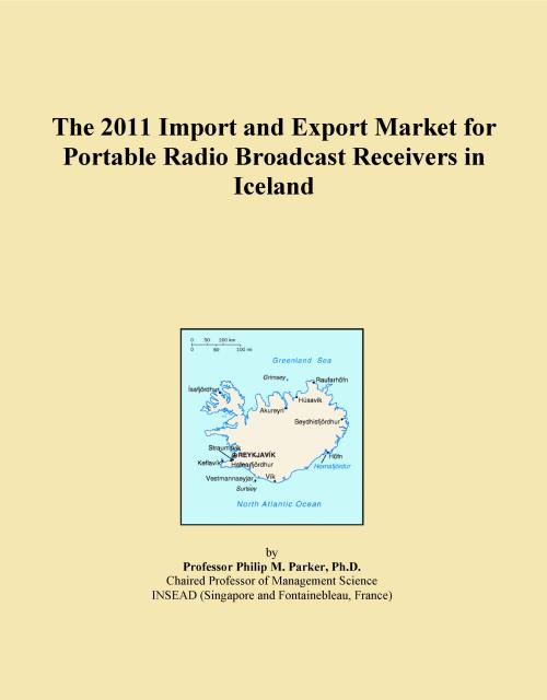 The 2011 Import and Export Market for Portable Radio Broadcast Receivers in Iceland - Product Image