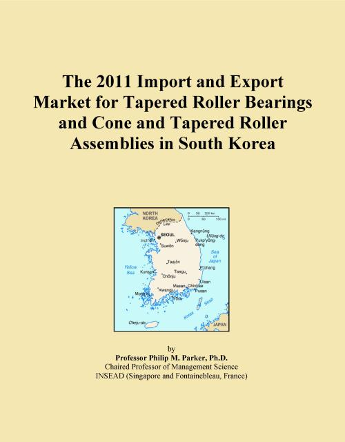 The 2011 Import and Export Market for Tapered Roller Bearings and Cone and Tapered Roller Assemblies in South Korea - Product Image