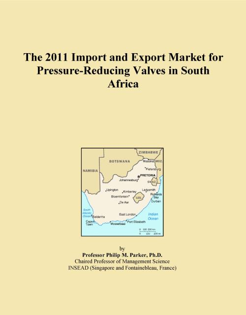The 2011 Import and Export Market for Pressure-Reducing Valves in South Africa - Product Image