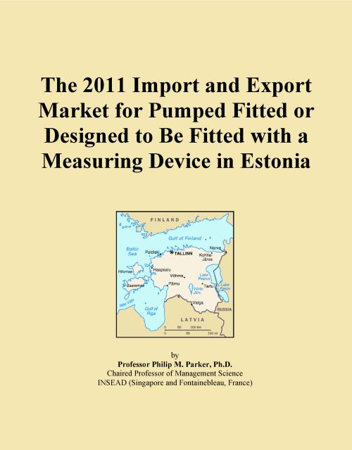 The 2011 Import and Export Market for Pumped Fitted or Designed to Be Fitted with a Measuring Device in Estonia - Product Image